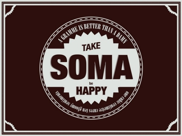 Take Soma Be Happy!